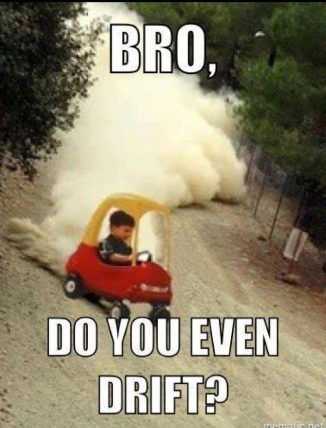 Do you Even Drift Car Meme
