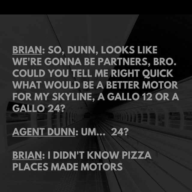Fast and Furious Quote Brian O'Conner