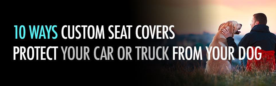 Ways to Protect Your Car or Truck Seats