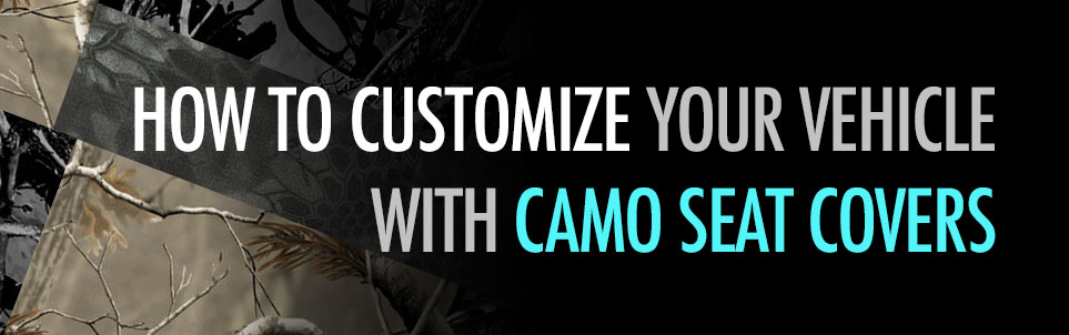 Customize your vehicle with Camo Seat Covers